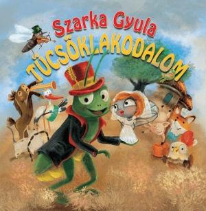 Szarka Gyula - Tücsöklakodalom CD