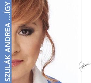 Szulák Andrea - ... Így CD