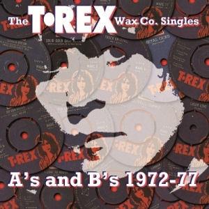 T. Rex - The Wax Co. Singles - As & Bs 1972-1977 - 3LP
