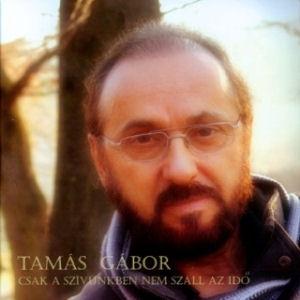 Tamás Gábor - Csak a szívünkben nem száll az idő (kartontokos) CD