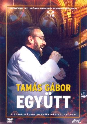 Tamás Gábor - Együtt - Koncert az Uránia Nemzeti Filmszínházban DVD