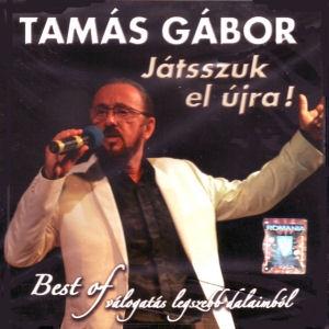 Tamás Gábor - Játsszuk el újra! - Best of - Válogatás legszebb dalaimból 2CD