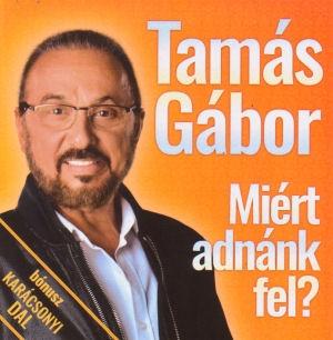 Tamás Gábor - Miért adnánk fel? CD