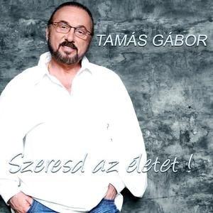 Tamás Gábor - Szeresd az életet! CD