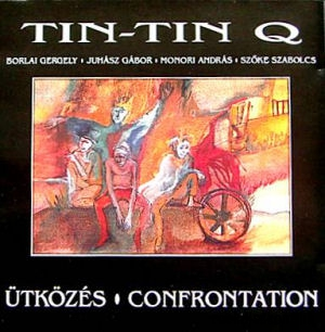 Tin-Tin Quartet - Ütközés (Confrontation) CD