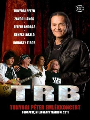 TRB (Tunyogi Rock Band): Tunyogi Péter emlékkoncert - Budapest, Millenáris Teátrum, 2011 - DVD+2CD