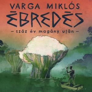 Varga Miklós - Ébredés - Száz év magány után CD