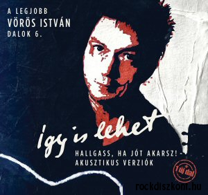 Vörös István - Hallgass, ha jót akarsz! - A legjobb Vörös István dalok 6. (Így is lehet) CD