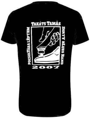Takáts Tamás Dirty Blues Band - Pocsolyába léptem - 2007 - póló 2813bd2465