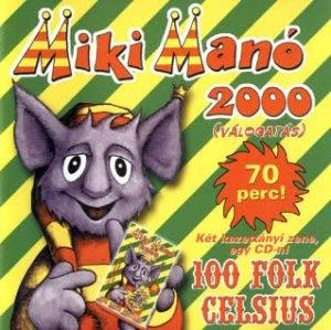 100 Folk Celsius - Miki Manó 2000 (Válogatás) CD