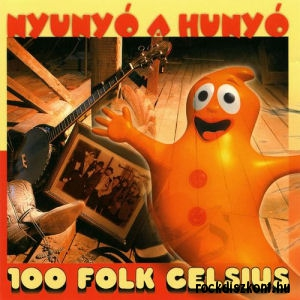 100 Folk Celsius - Nyunyó a hunyó CD