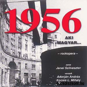 1956 Aki magyar... - Rockopera CD