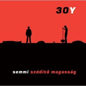 30Y - Semmi Szédítő Magasság CD