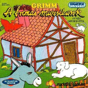 A Brémai muzsikusok - Zenés mesejáték a GRIMM-testvérek meséje alapján CD