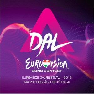 A Dal - Eurovíziós Dalfesztivál - 2012 - Magyarországi Döntő dalai - CD