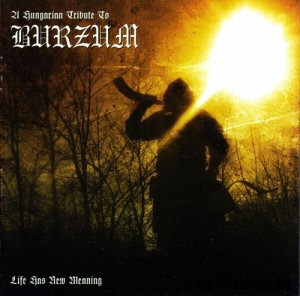 A Hungarian Tribute to Burzum - Life Has New Meaning CD