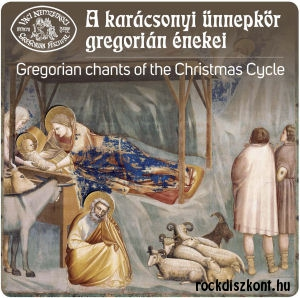 A karácsonyi ünnepkör gregorián énekei (Gregorian Chants of the Christmas Cycle) CD