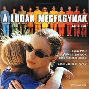 A ludak megfagynak - Musical - Tímár Péter Vakvagányok című filmjének zenéje CD
