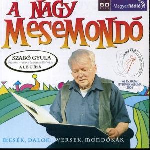 A Nagy Mesemondó - Szabó Gyula Kossuth-díjas Érdemes Művész önálló albuma gyerekeknek CD