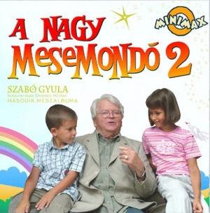 A Nagy Mesemondó 2. - Szabó Gyula Kossuth-díjas Érdemes Művész második önálló albuma gyerekeknek CD