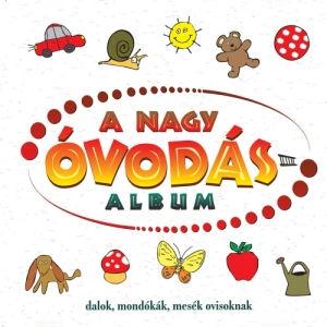 A Nagy Óvodásalbum - Dalok, mondókák, mesék ovisoknak CD