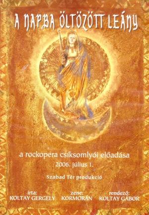 A Napba öltözött leány - rockopera - Csíksomlyó, 2006. július 1. DVD