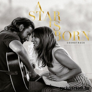 A Star Is Born (Csillag születik) - Soundtrack 2018 (Lady Gaga and Bradley Cooper) CD