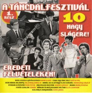 A Táncdalfesztivál 10 nagy slágere! Eredeti felvételeken! - 1. rész (kartontokos) CD