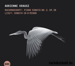 Adrienne Krausz - Rachmaninoff: Piano Sonata No.2, Op.36, Liszt: Sonata in B Minor CD