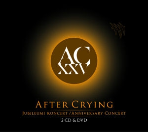 After Crying - AC XXV - 25 éves Jubileumi koncert 2CD+DVD