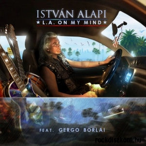 Alapi István feat. Borlai Gergő - L. A. On My Mind CD