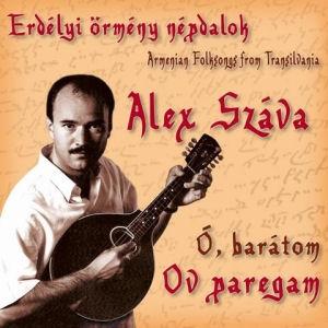 Alex Száva - Ó, Barátom - Erdélyi örmény népdalok CD