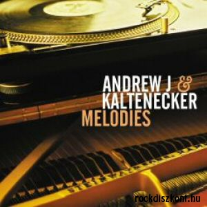 Andrew J & Kaltenecker - Melodies CD
