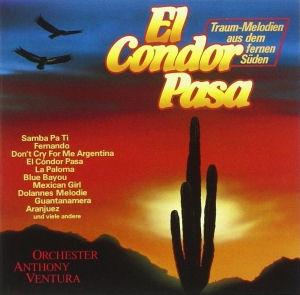 Orchestra Anthony Ventura - El Condor Pasa - Traum-melodien Aus Dem Fernen Süden CD