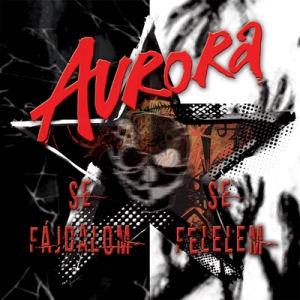 Aurora - Se fájdalom, se félelem 2CD