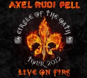 Axel Rudi Pell - Live On Fire (Circle Of The Oath Tour 2012) 2CD