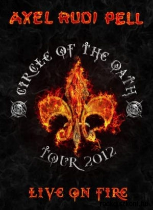 Axel Rudi Pell - Live On Fire - Circle of the Oath - Tour 2012 - 2DVD