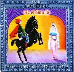Ezeregyéjszaka legszebb meséi - Az ébenfa ló - Mesél: Molnár Piroska CD