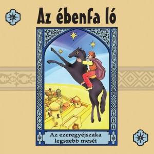 Az ébenfa ló (Az ezeregyéjszaka legszebb meséi) CD