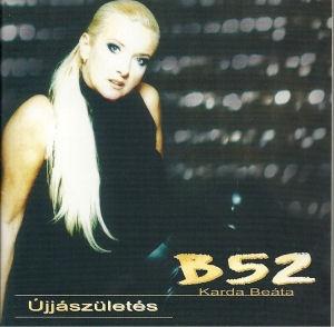 B52 (Karda Beáta) - Újjászületés CD