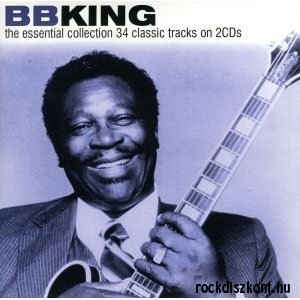 B.B. King - The Essential Collection 34 Classic Tracks on 2CD