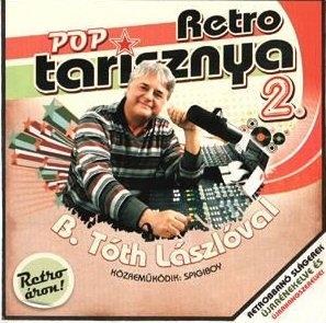 B. Tóth László - Retro - Poptarisznya 2. - CD