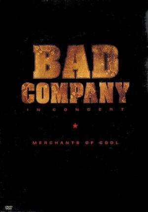 Bad Company - In Concert - Merchants Of Cool DVD