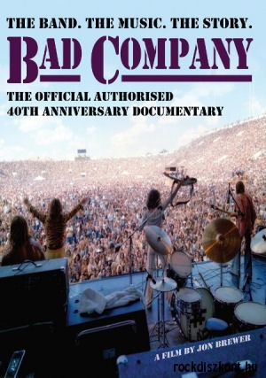 Bad Company - The Band. The Music. The Story. - The Official Authorised Documentary DVD