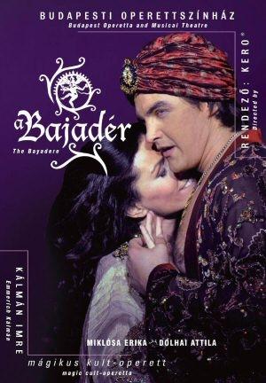 Kálmán Imre: Bajadér - Mágikus kult-operett - Miklósa Erika - Dolhai Attila DVD