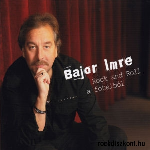 Bajor Imre - Rock and Roll a fotelból CD