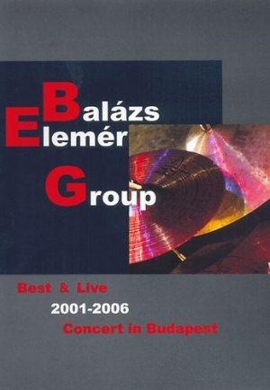Balázs Elemér Group - Best & Live 2001-2006 DVD