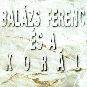 Balázs Ferenc és a Korál CD