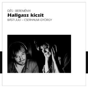 Básti Juli - Cserhalmi György - Hallgass kicsit CD