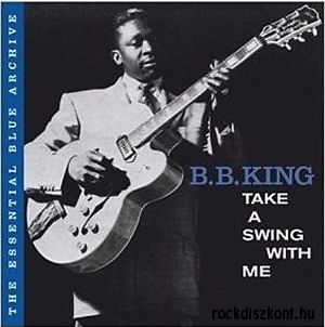 B.B. King - Take a Swing with Me - The Essential Blue Archiv CD